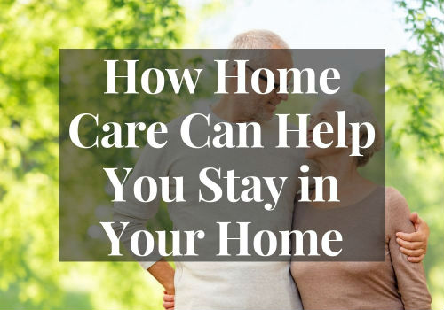 How Home Care Can Help You Stay in Your GTA - Vaughan, Ontario Home