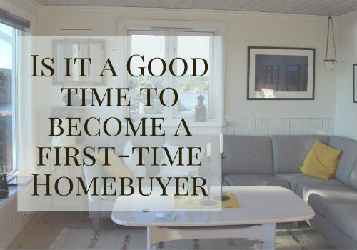 Is it a Good Time to Become a First-Time Home Buyer?